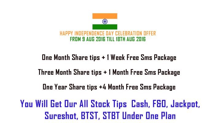 Independence Day Special Celebration offer for Traders in Nse Market We have launched a Special #Independence Day Celebration #Offer for Day Traders in #Nse market.  If you subscribe to our services for One Month you are entitled to get 1 week free and if you take our subscription of our stock tips services for 3 month, we will automatically add 1 month to your subscription. Same way if you subscribe for our 1 year plan