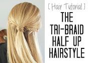The Tri-Braid Half Up Hairstyle Tutorial