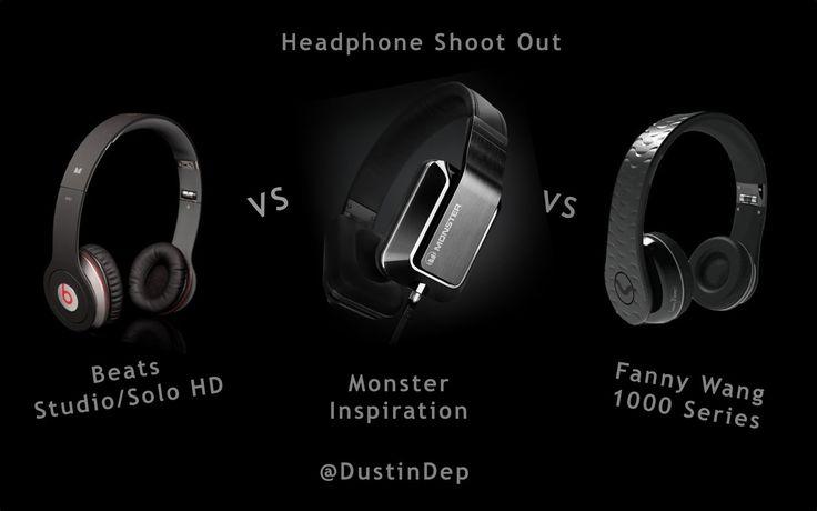 Beats by Dre Solo HD & Studio VS Fanny Wang 1000 VS Monster Inspiration