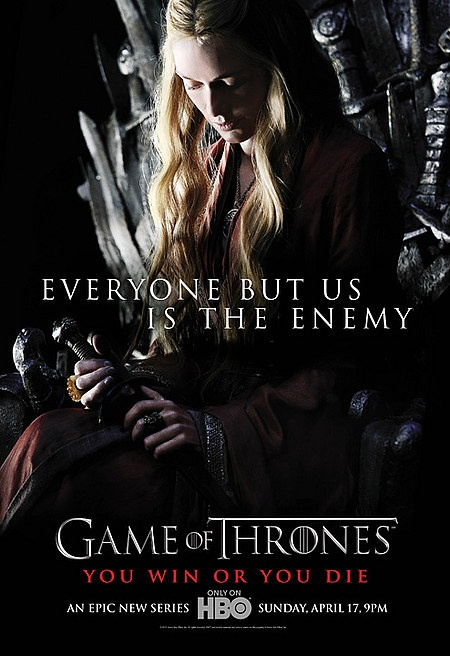 """Game of Thrones - Season 1 poster - Cersei Lannister (Lena Headey)  """"Everyone but us is the enemy."""" #GameOfThrones"""