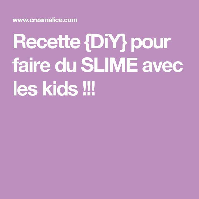 Recette {DiY} pour faire du SLIME avec les kids !!!