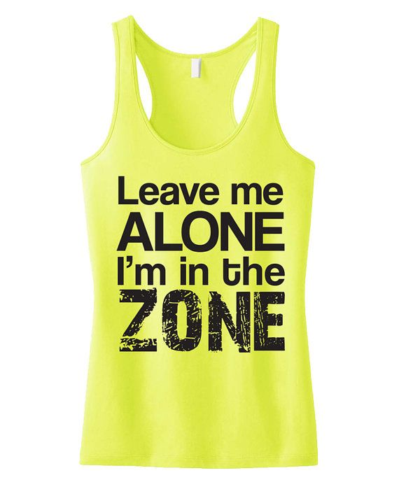 Leave ME Alone Tank Top I'm In the ZONE #Workout #Tank by #NobullWomanApparel, for only $24.99! Click here to buy https://www.etsy.com/listing/190692876/leave-me-alone-tank-top-im-in-the-zone?ref=shop_home_active_17