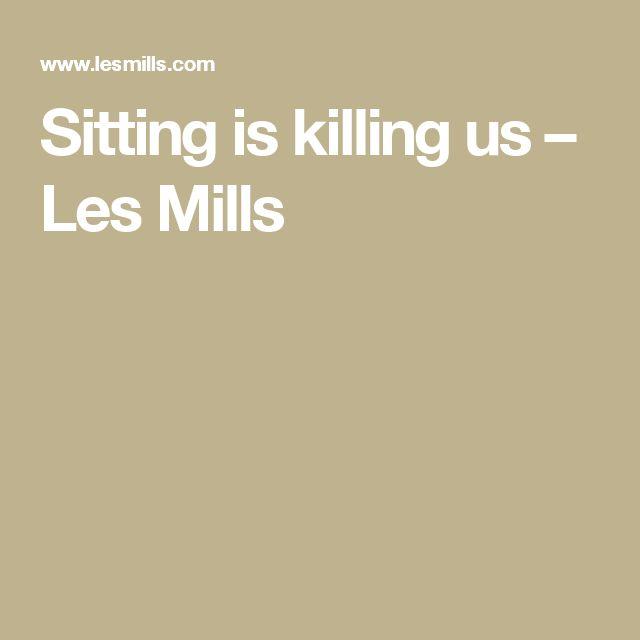 Sitting is killing us – Les Mills