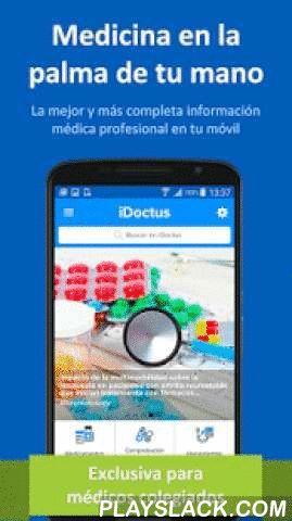 IDoctus  Android App - playslack.com ,  iDoctus es la primera herramienta móvil en español de consulta y referencia médica y farmacológica, exclusiva para médicos. Con la seguridad de unas fuentes científicas veraces e independientes y un contenido clínico preciso y actualizado, iDoctus ayuda a los médicos de todas las especialidades en su práctica diaria. Comprueba tus decisiones clínicas y aumenta la seguridad del paciente. iDoctus mejora la eficiencia de tu consulta mediante el acceso…