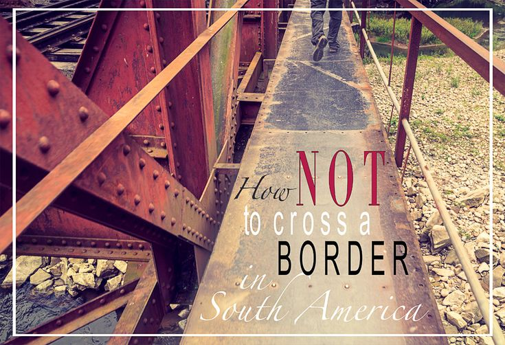 Travel to South America, Peru | How not to cross a border in South America - when we became illegal in Peru | border crossing | Visit Peru