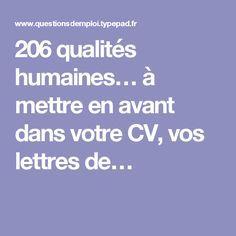 206 qualités humaines… à mettre en avant dans votre CV, vos lettres de…