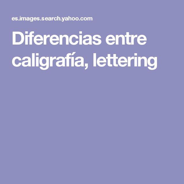 Diferencias entre caligrafía, lettering