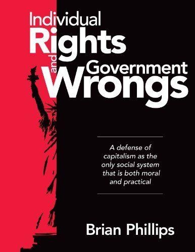 Individual Rights and Government Wrongs by Brian Phillips. $7.99. 304 pages. Author: Brian Phillips. Publisher: BEP Enterprises Incorporated (December 31, 2011)