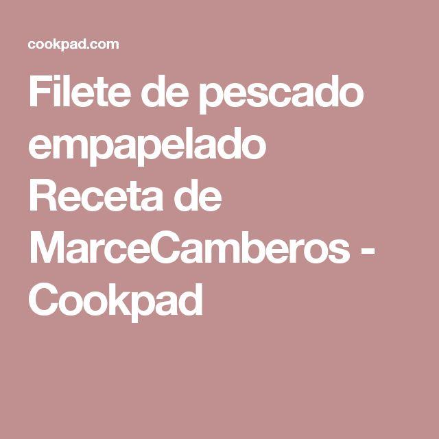 Filete de pescado empapelado Receta de MarceCamberos - Cookpad