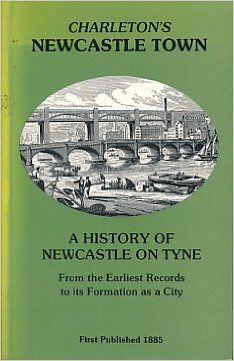 Newcastle Town: A History of Newcastle-on-Tyne from the Earliest Records to Its Formation as a City: Amazon.co.uk: R.J. Charleton: 9780946865093: Books