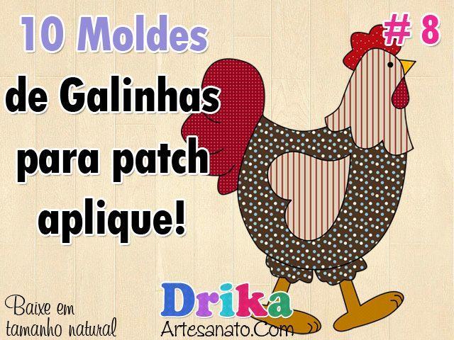 10 Moldes de galinhas para patch aplique. Você precisa fazer!DRIKA ARTESANATO  CADASTRE E RECEBA EMAIL