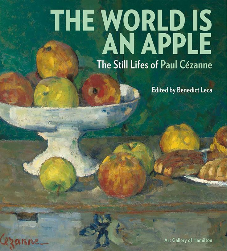 Exhibition Catalogue - The World is an Apple:  The Still Lifes of Paul Cézanne. Available at the Shop at AGH!  Description:  9.5 x 11 inches  Softcover, 240 pages, fully illustrated ISBN 978-1-897407-14-1 Price: $45.00
