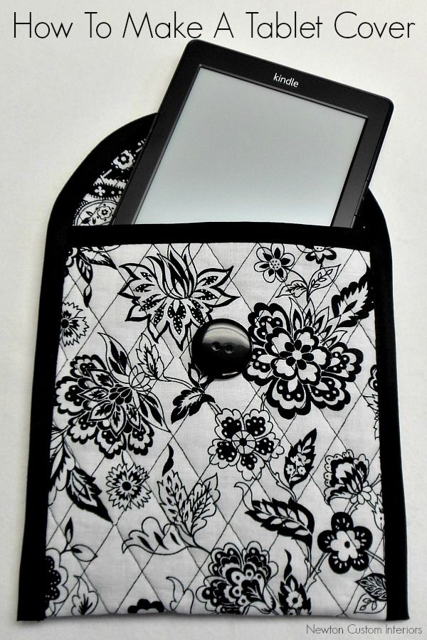 How to make a tablet cover from NewtonCustomInteriors.com #sewingtutorials #tabletcovers #diyprojects