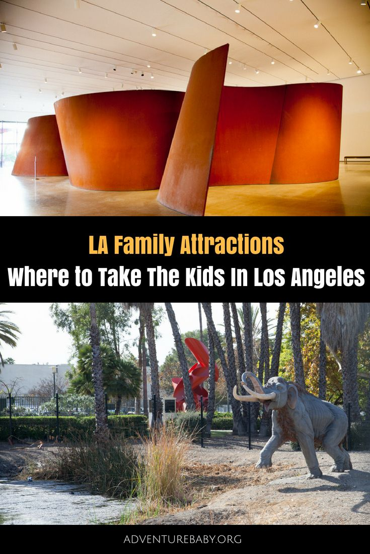 La Family Attractions 16 Things To Do In Los Angeles With Kids Family Attraction Cheap Travel Travel Fun