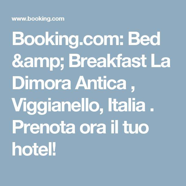 Booking.com: Bed & Breakfast La Dimora Antica , Viggianello, Italia . Prenota ora il tuo hotel!