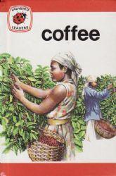 COFFEE Ladybird Book Leaders Series 737 Gloss Hardback 1978
