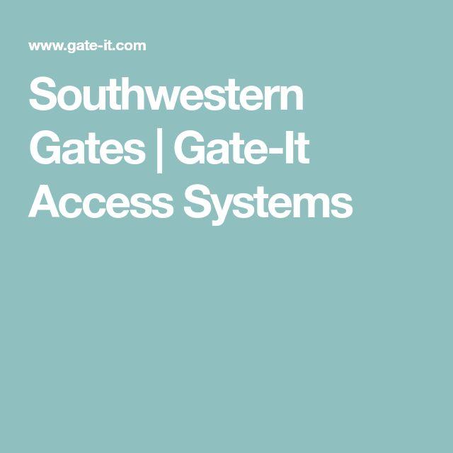 Southwestern Gates |  Gate-It Access Systems