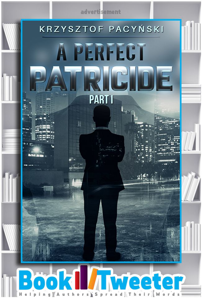 """A Perfect Patricide: Part I"" by Krzysztof Pacyński is in the BookTweeter bookstore. #bktwtr"