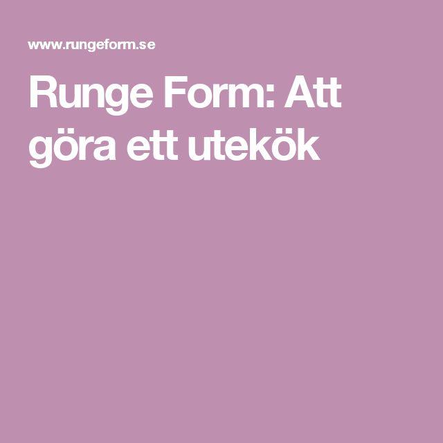 Runge Form: Att göra ett utekök