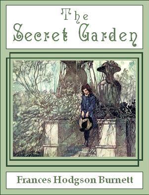 SecretGarden2.2 Top 100 Childrens Novels #15: The Secret Garden by Frances Hodgson Burnett