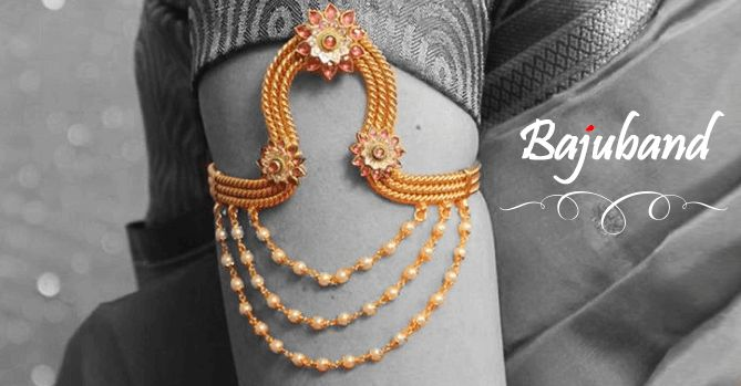 The bajuband or Armband is a decoration to be worn on the upper arms. It is more typical among Rajasthani and South Indian ladies.
