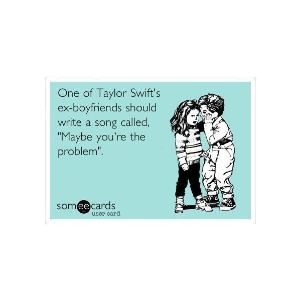 One Of Taylor Swifts Ex-boyfriends Should Write A Song ...