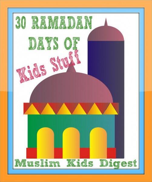 30 RAMADAN DAYS OF KIDS STUFF!