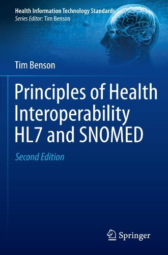 Principles of Health Interoperability HL7 and SNOMED  (Health Information Technology Standards)/Tim Benson