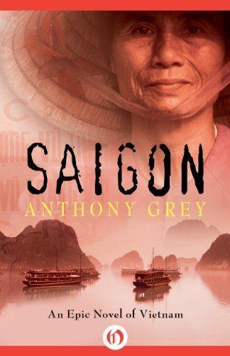 Saigon: An Epic Novel of Vietnam by Anthony Grey, http://www.amazon.com/dp/B00F9H59VY/ref=cm_sw_r_pi_dp_JDAvtb0PFFWVM