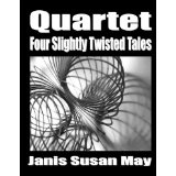 Quartet : Four Slightly Twisted Tales (Kindle Edition)By Janis Susan May