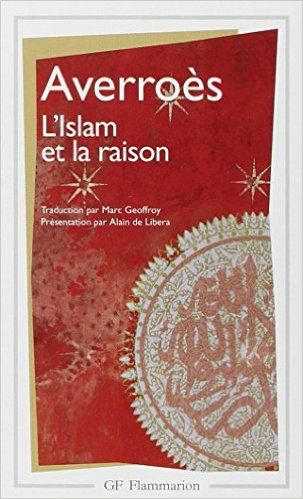 """Amazon.fr - L'Islam et la Raison, précédée de """"Pour Averroès"""" - Abu al-Walhid…"""