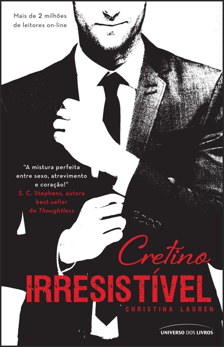 Cretino Irresistível – Beautiful Bastard - Christina Lauren