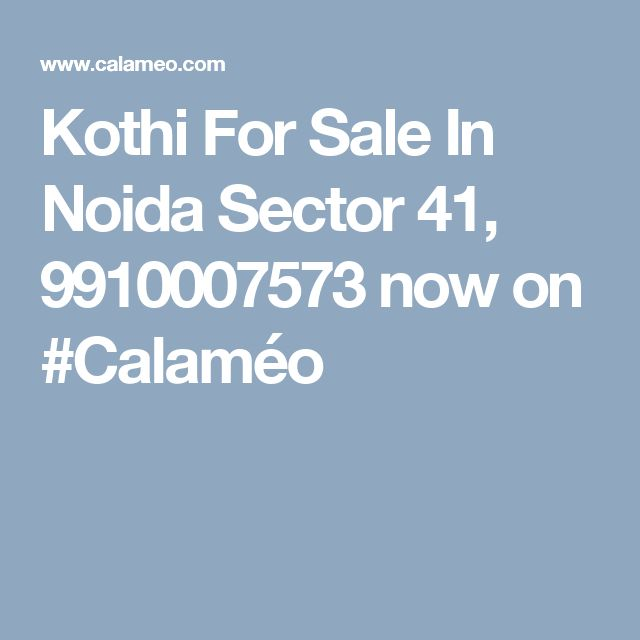 Kothi For Sale In Noida Sector 41, 9910007573 now on #Calaméo