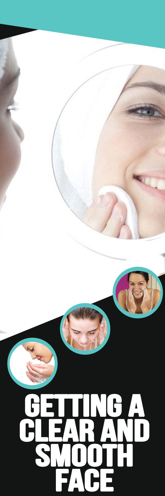 Getting a Clear and Smooth Face