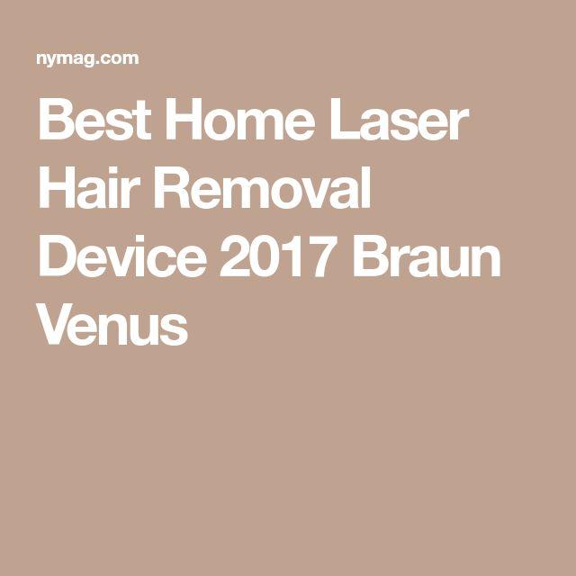 Best Home Laser Hair Removal Device 2017 Braun Venus