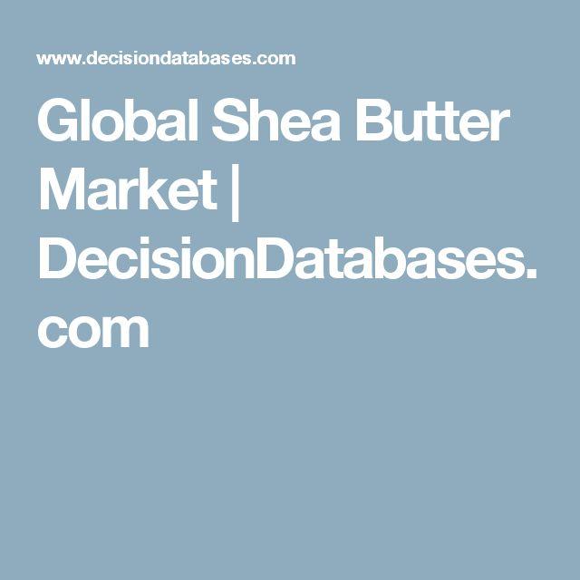 Global Shea Butter Market | DecisionDatabases.com