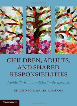 Children Adults And Shared Responsibilities: Jewish Christian And Muslim Perspectives PDF