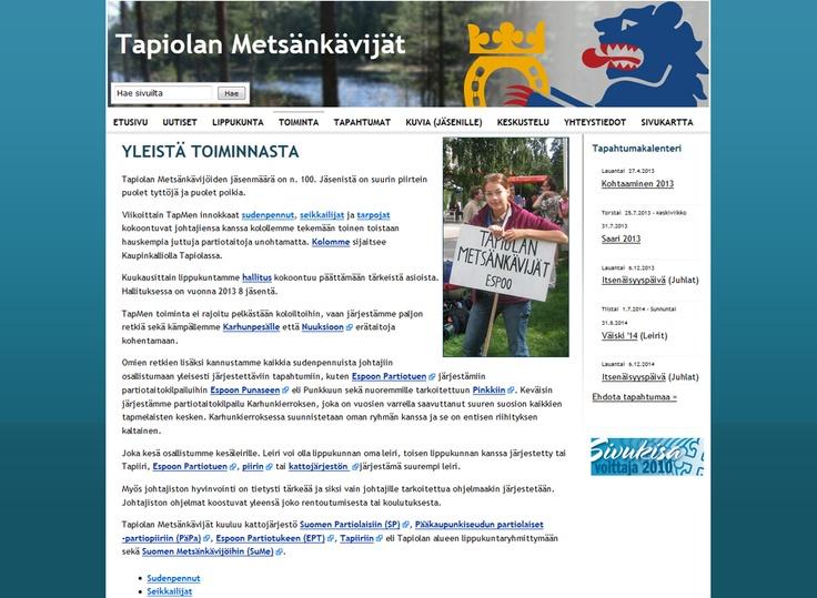 Tapiolan Metsänkävijät ry on vuonna 1972 perustettu espoolainen partiolippukunta. Yhdistyksen kotisivuja on ylläpidetty Kotisivukoneen avulla jo monta vuotta.