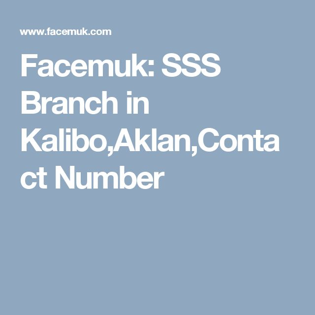 Facemuk: SSS Branch in Kalibo,Aklan,Contact Number