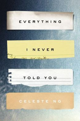 Everything I Never Told You: A Novel (read Sept 2014)