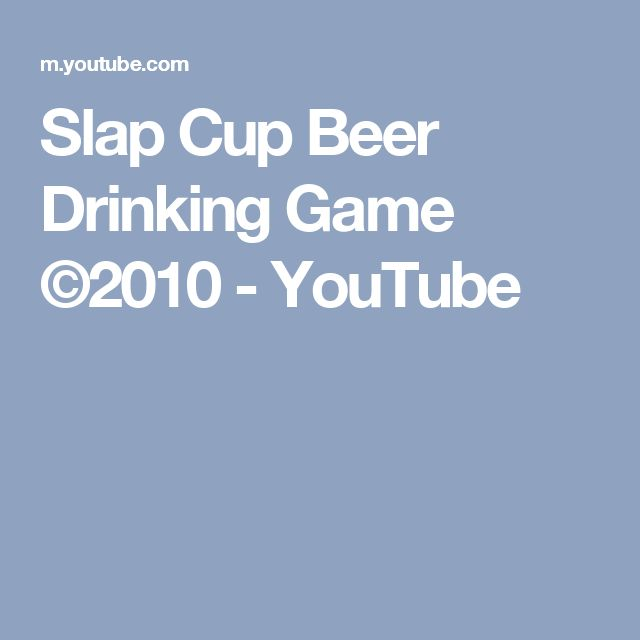 Slap Cup Beer Drinking Game ©2010 - YouTube