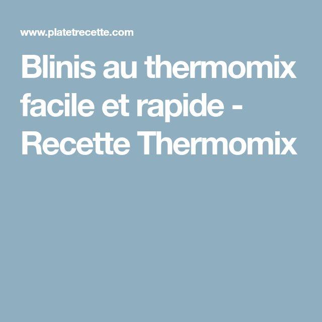 Blinis au thermomix facile et rapide - Recette Thermomix