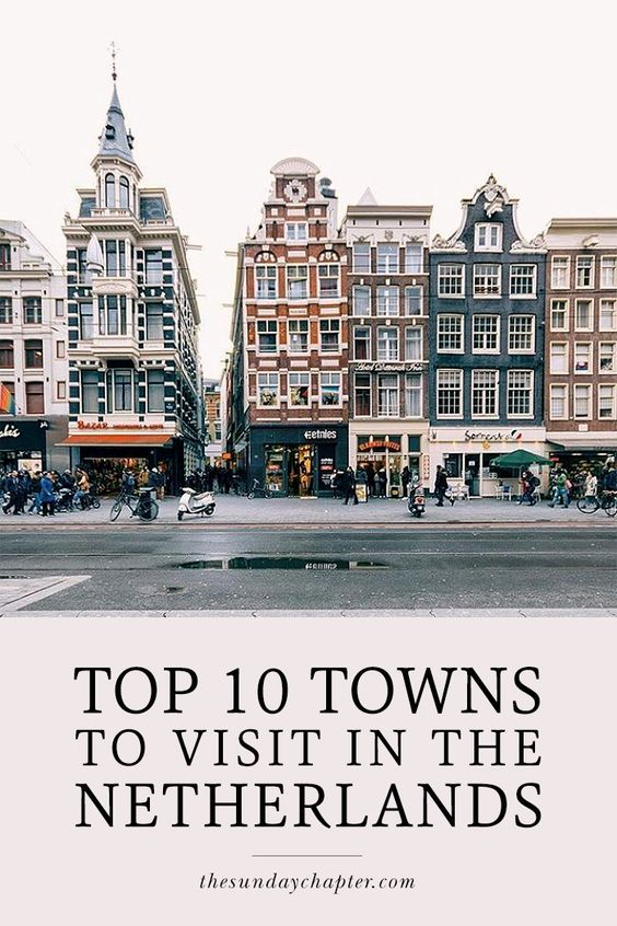 10 Beautiful Towns to Visit in The Netherlands   Sunday Chapter