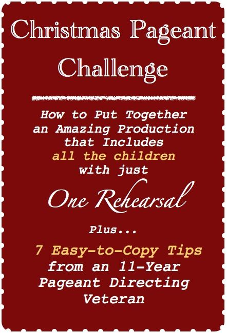 Christmas Pageant Challenge: 7 easy-to-copy tips for a great pageant. Plus, l...