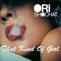 $$$ GOTTA BE LAID BACK #WHATDIRT $$$ Ori Shochat - That Kind Of Girl (IWD Special) by Ori Shochat on SoundCloud