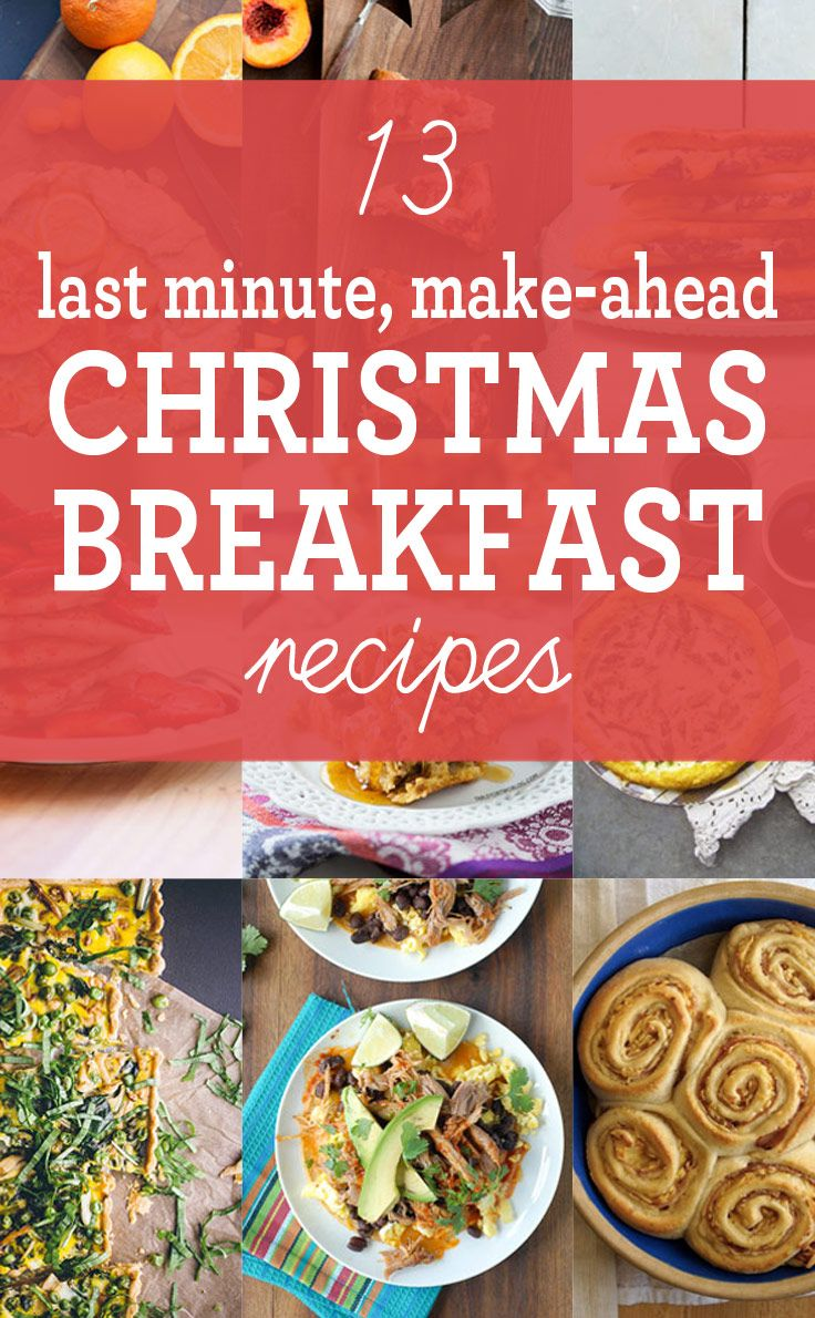 13 of the Best Last Minute, Make Ahead Christmas Breakfast Recipes