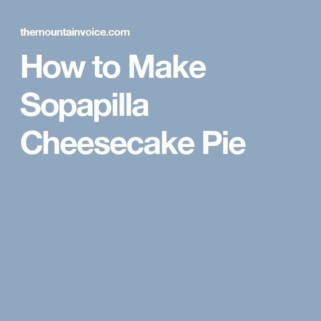 How to Make Sopapilla Cheesecake Pie