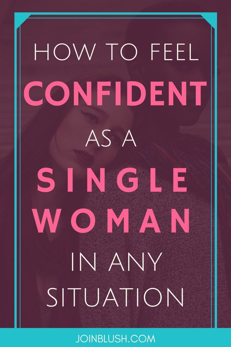 How to Feel Confident as a Single Woman in Any Situation