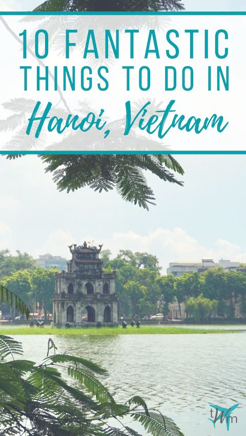 Heading to the beautiful, culture-filled city of Hanoi? Make sure to check out my list of 10 fantastic things to do in Hanoi, Vietnam! | #thingstodo #hanoi #vietnam #vietnamtravel #whattodo