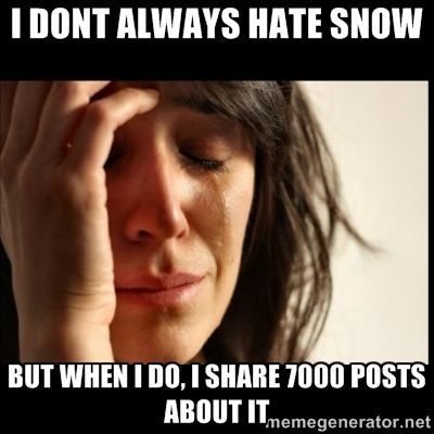 I dont always hate snow,...